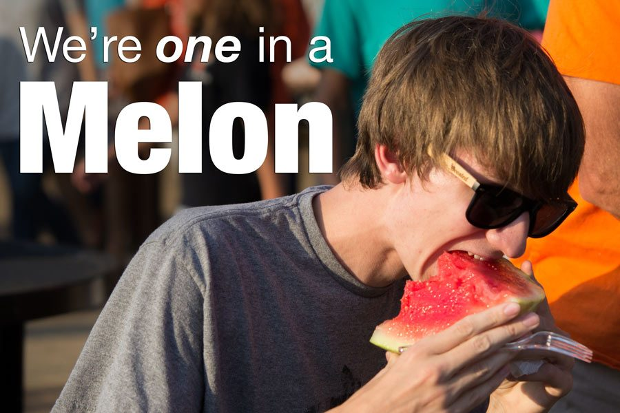 We're one in a melon