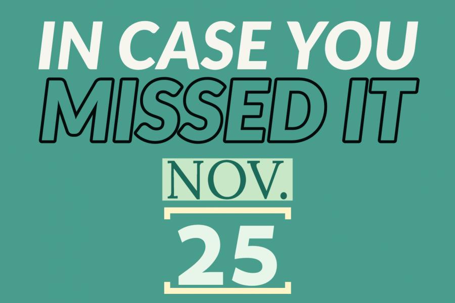 In+case+you+missed+it%2C+Nov.+25%2C+2019